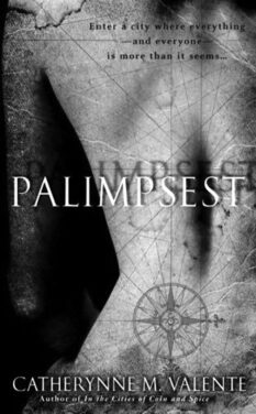 REVIEW: Palimpsest by Catherynne M. Valente