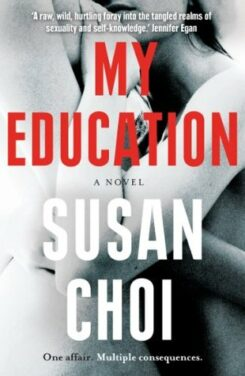 """REVIEW: Alive to Every Moment: """"My Education"""" by Susan Choi"""