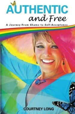 REVIEW: Authentic and Free: A journey from shame to self-acceptance, by Courtney Long