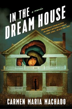 An Intimate View of Domestic Violence: A review of In the Dream House by Carmen Maria Machado
